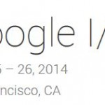 Google I/O 2014 – Details of registration, keynote livestream, and sessions announced (June 25-26, San Fran)