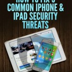 How to Fix 5 Common iPhone & iPad Security Threats