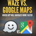 Waze vs. Google Maps – Which App Will Navigate Home Faster