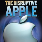 Infographic – The Disruptive Apple